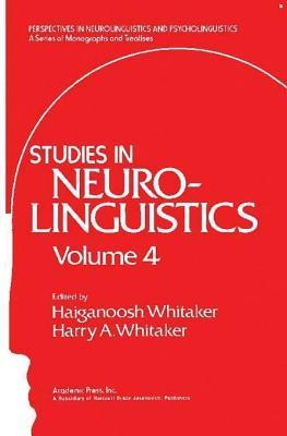 Studies in Neurolinguistics  by  Haiganoosh Whitaker