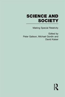 Roots of Special Relativity: Science and Society Peter Galison
