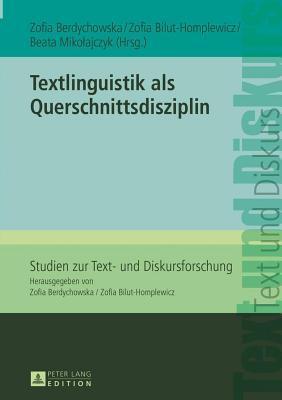 Textlinguistik als Querschnittsdisziplin Zofia Berdychowska