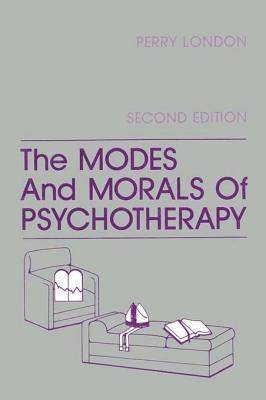 The Modes and Morals of Psychotherapy  by  Perry London