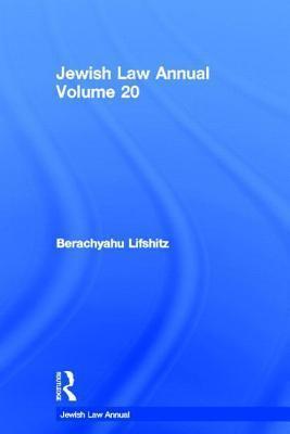Jewish Law Annual Volume 20  by  Berachyahu Lifshitz