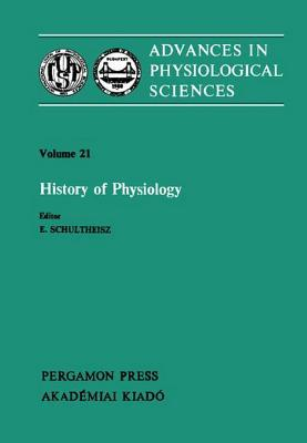 History of Physiology  by  E Schultheisz