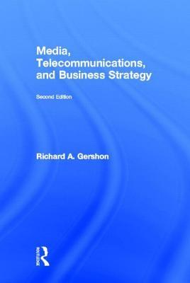 Media Management, Telecommunications, and Business Strategy Richard A. Gershon