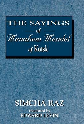 The Sayings of Menahem Mendel of Kotzk Simcha Raz