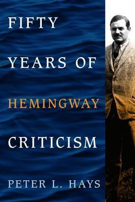 Fifty Years of Hemingway Criticism Peter L Hays