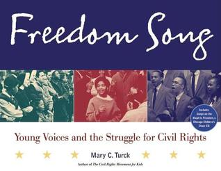 Freedom Song: Young Voices and the Struggle for Civil Rights  by  Mary C Turck