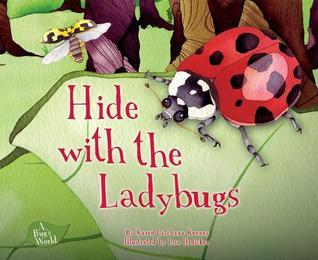 Hide with the Ladybugs  by  Karen Latchana Kenney