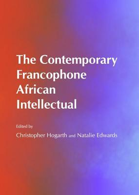 Contemporary Francophone African Intellectual Christopher Hogarth