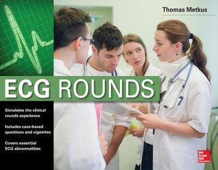 ECG Rounds  by  Thomas Metkus