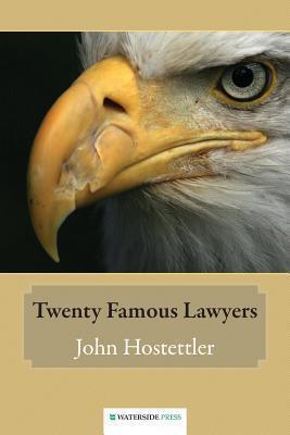 Twenty Famous Lawyers  by  John Hostettler