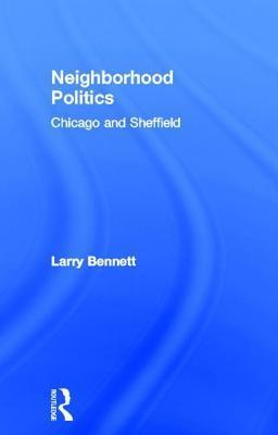 Neighborhood Politics: Chicago and Sheffield Larry Bennett
