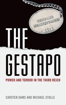 Gestapo: Power and Terror in the Third Reich  by  Carsten Dams