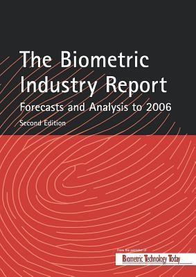 Biometric Industry Report - Forecasts and Analysis to 2006 M. Lockie