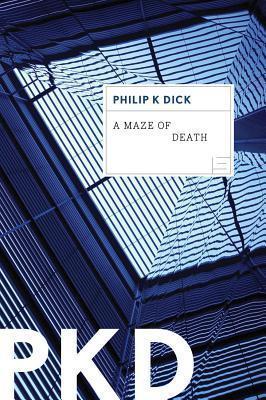 Maze of Death Philip K. Dick