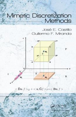 Mimetic Discretization Methods Jose E Castillo