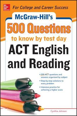 McGraw-Hills 500 ACT English and Reading Questions to Know  by  Test Day by Charles Goudiss