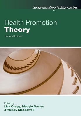 Health Promotion Theory  by  Liza Cragg