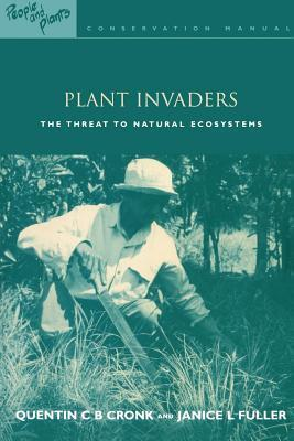 Plant Invaders: The Threat to Natural Ecosystems  by  Quentin C B Cronk