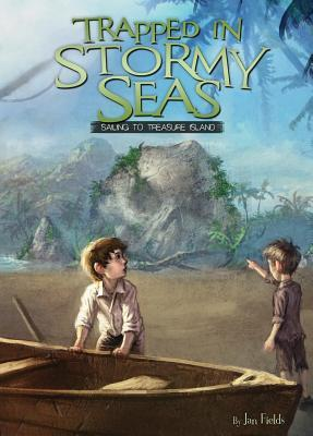 Trapped in Stormy Seas: Sailing to Treasure Island Book 3  by  Jan Fields