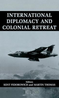 International Diplomacy and Colonial Retreat Kent Fedorowich
