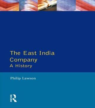 East India Company: A History  by  Philip Lawson