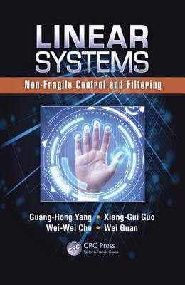 Linear Systems: Non-Fragile Control and Filtering Guang-Hong Yang