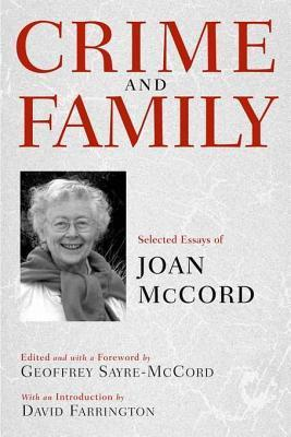 Crime and Family: Selected Essays of Joan McCord Joan McCord