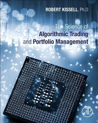 Science of Algorithmic Trading and Portfolio Management Robert Kissell