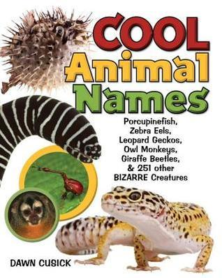 Cool Animal Names  by  Dawn Cusick