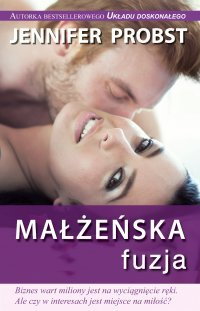 Małżeńska fuzja (Marriage to a Billionaire, #4)  by  Jennifer Probst