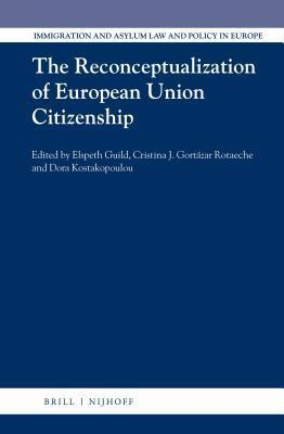 The Reconceptualization of European Union Citizenship Elspeth Guild