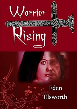 Warrior Rising (Real World Book 3)  by  Eden Elsworth