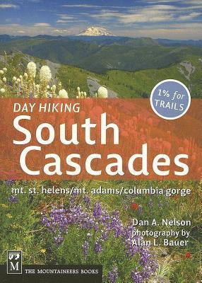 Day Hiking South Cascades Dan A. Nelson