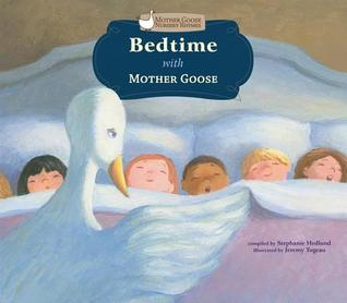 Bedtime with Mother Goose  by  Stephanie F. Hedlund