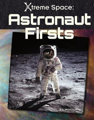 Astronaut Firsts  by  Sue L. Hamilton