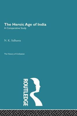 The Heroic Age of India  by  N.K. Sidhanta