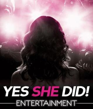 Yes She Did!: Entertainment  by  Kirsten Rue
