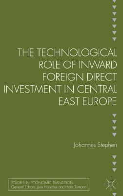 The Technological Role of Inward Foreign Direct Investment in Central East Europe Johannes Stephan