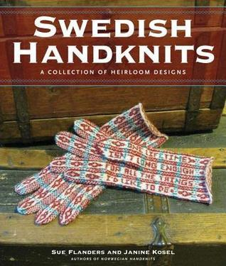 Swedish Handknits: A Collection of Heirloom Designs  by  Sue Flanders