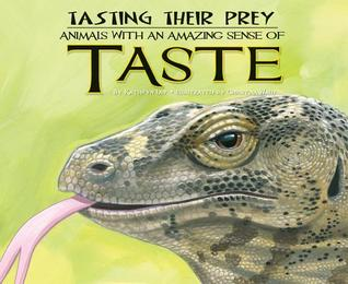 Tasting Their Prey: : Animals with an Amazing Sense of Taste Kathryn Lay