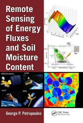 Remote Sensing of Energy Fluxes and Soil Moisture Content George P Petropoulos