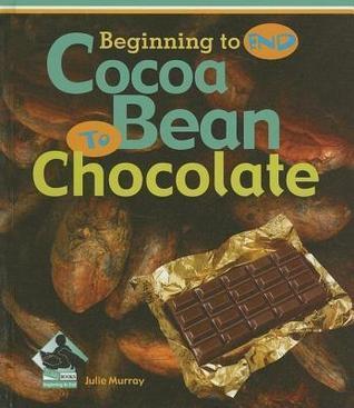 Cocoa Bean to Chocolate Julie Murray