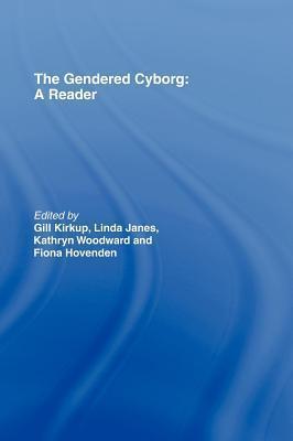 Gendered Cyborg: A Reader Gill Kirkup