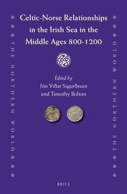Celtic-Norse Relationships in the Irish Sea in the Middle Ages 800-1200  by  Jón Viðar Sigurðsson