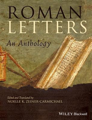 Roman Letters: An Anthology Noelle Zeiner-Carmichael