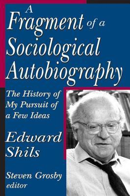 Fragment of a Sociological Autobiography Edward Shils