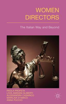 Women Directors: The Italian Way and Beyond  by  Paola Profeta