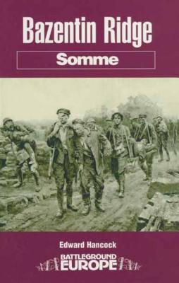 Bazentin Ridge: Somme Edward Hancock