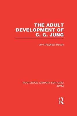 Adult Development of C.G. Jung  by  John-Raphael Staude