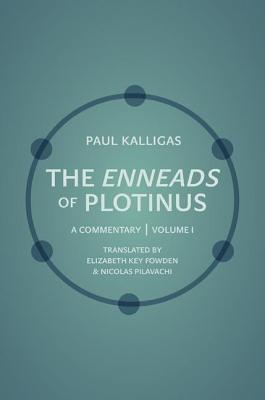 Enneads of Plotinus: A Commentary, Volume 1  by  Paul Kalligas